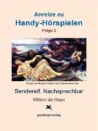 ANREIZE ZU HANDY-HÖRSPIELEN. FOLGE 2