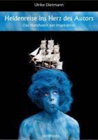Heldenreise ins Herz des Autors (ebook)