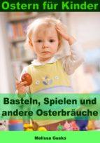 Ostern für Kinder - Basteln, Spielen und andere Osterbräuche (ebook)