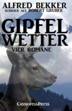 Gipfelwetter (Vier Romane) (ebook)