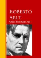 OBRAS DE ROBERTO ARLT
