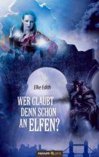 Wer glaubt denn schon an Elfen? (ebook)