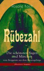 Rübezahl - Die schönsten Sagen und Märchen vom Berggeiste aus dem Riesengebirge (Illustrierte Ausgabe) (ebook)