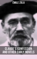 Claude's Confession and Other Early Novels of Émile Zola (ebook)