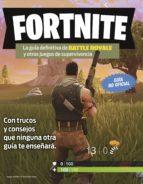 Fortnite. La guía definitiva de Battle Royale y otros juegos de supervivencia (ebook)