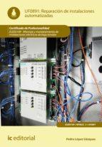 Reparación de instalaciones automatizadas. ELEE0109 - Montaje y mantenimiento de instalaciones eléctricas de Baja Tensión (ebook)