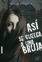 ASÍ SE CUELGA A UNA BRUJA (ebook)