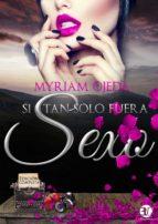 "Trilogía completa ""Si tan solo fuera sexo"" (ebook)"