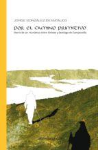 Por el camino primitivo: Diario de un reumático entre Oviedo y Santiago de Compostela