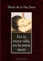Ets la meva vida, ets la meva mort (ebook)