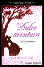 DULCE AVENTURA (DULCE LONDRES 4)