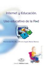 INTERNET Y EDUCACIÓN: Uso educativo de la Red