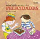 Lucia y Valentín aprenden a decir felicidades (ebook)