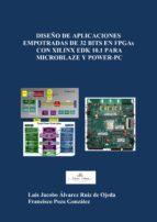 DISEÑO DE APLICACIONES EMPOTRADAS DE 32 BITS EN FPGAs CON XILINX EDK 10.1 PARA MICROBLAZE Y POWERPC