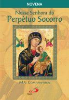 Nossa Senhora do Perpétuo Socorro, mãe companheira (ebook)