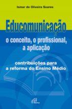 Educomunicação: o conceito, o profissional, a aplicação (ebook)