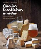 Queijos brasileiros à mesa com cachaça, vinho e cerveja