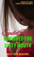 Spoiled Brat Punished By Stepdaddy for Her Dirty Mouth (ebook)