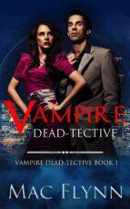Vampire Dead-tective: Dead-tective, Book 1 (ebook)