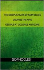 The Oedipus plays of Sophocles: Oedipus the King; Oedipus at Colonus; Antigone (ebook)