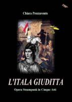 L'Itala Giuditta - Opera Steampunk in Cinque Atti (ebook)