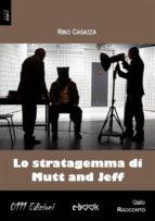 Lo stratagemma di Mutt and Jeff (ebook)