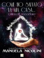 COME HO SALVATO LA MIA CASA... I miracoli accadono (ebook)