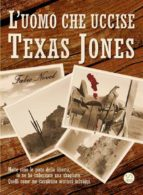 L'uomo che uccise Texas Jones (ebook)