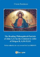 Reading philosophical-patristic of John 1,2-3 in the comment to John of Origen II, 4,34-15,111 (ebook)