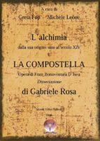 L'alchimia dalla sua origine sino al secolo XIV E LA COMPOSTELLA (ebook)