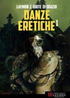 Danze Eretiche - Volume 1 (ebook)