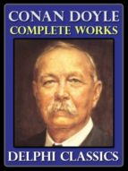 COMPLETE WORKS OF SIR ARTHUR CONAN DOYLE