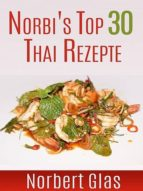 NORBI'S TOP 30 THAI REZEPTE