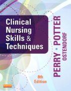 Clinical Nursing Skills and Techniques - E-Book (ebook)