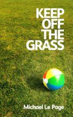 Keep off the Grass (ebook)