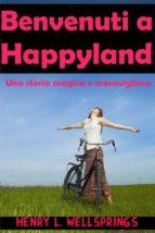 Benvenuti A Happyland (ebook)