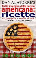 Tutto Il Meglio Della Cucina Americana: Ricette Di Famiglia E Molto Di Più (ebook)