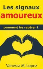 Les Signaux Amoureux: Comment Les Repérer? (ebook)