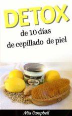 Detox De 10 Días De Cepillado De Piel (ebook)