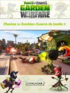Plantaz Vs Zombies: Guerra De Jardín 2 (ebook)