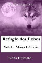 Refúgio Dos Lobos-Vol.1-Almas Gémeas (ebook)