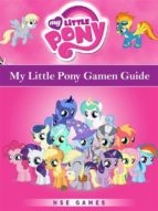 My Little Pony Gamen Guide (ebook)