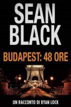 Budapest: 48 Ore (Un Racconto Di Ryan Lock) (ebook)