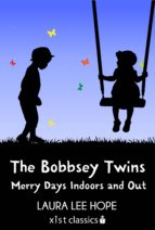 The Bobbsey Twins: Merry Days Indoors and Out (ebook)