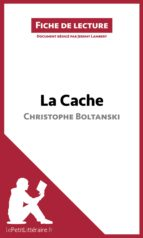 La Cache de Christophe Boltanski (Fiche de lecture) (ebook)