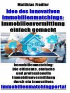 IDEE DES INNOVATIVEN IMMOBILIENMATCHINGS: IMMOBILIENVERMITTLUNG EINFACH GEMACHT