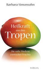 Heilkraft aus den Tropen (ebook)