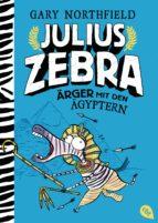 JULIUS ZEBRA - ÄRGER MIT DEN ÄGYPTERN