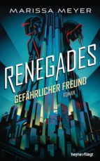 Renegades - Gefährlicher Freund (ebook)