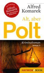 Alt, aber Polt (ebook)